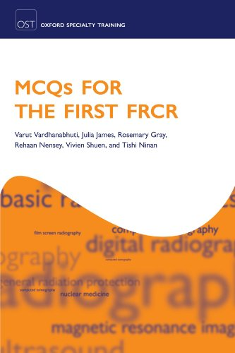 MCQs for the First FRCR (Oxford Specialty Training: Revision Texts) By Edited by Varut Vardhanabhuti