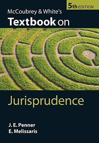McCoubrey & White's Textbook on Jurisprudence By James Penner (Professor of Law, University College London)
