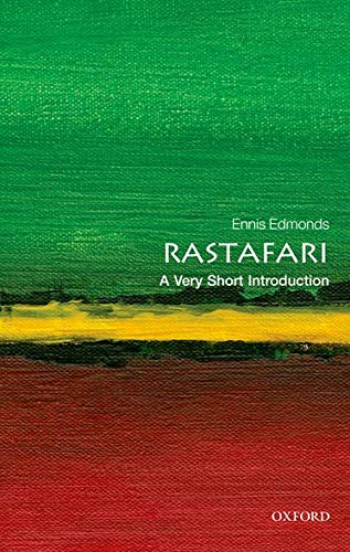 Rastafari: A Very Short Introduction By Ennis B. Edmonds (Associate Professor of Religious Studies, Kenyon College, Gambier, Ohio)