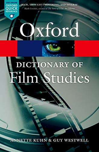 A Dictionary of Film Studies by Annette Kuhn (Senior Professorial Fellow in Film Studies, Queen Mary, University of London)