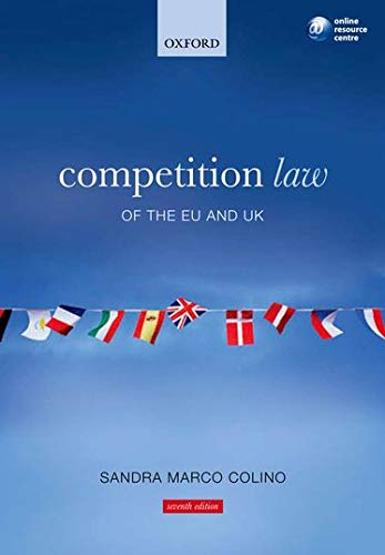 Competition Law of the EU and UK By Professor Sandra Marco Colino (Research Assistant Professor at the Chinese University of Hong Kong)