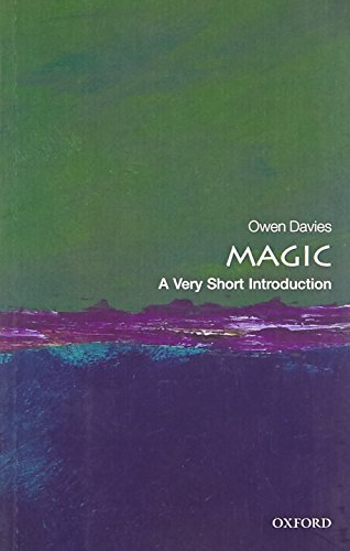 Magic: A Very Short Introduction By Owen Davies (Professor of Social History, University of Hertfordshire)