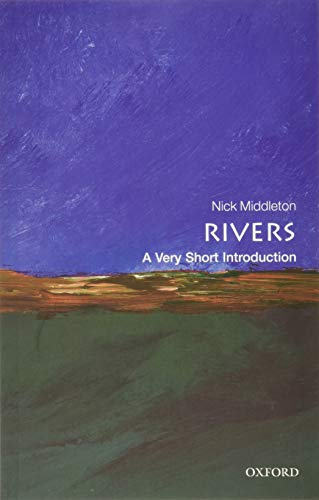 Rivers: A Very Short Introduction by Nick Middleton (Fellow in Geography, St Anne's College, Oxford)