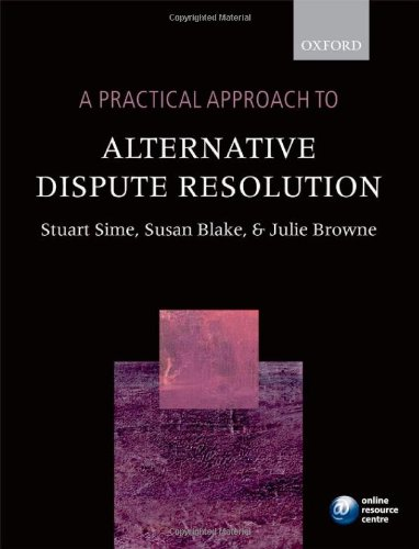 A Practical Approach to Alternative Dispute Resolution by Prof. Stuart Sime