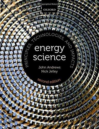 Energy Science By John Andrews (Visiting Fellow at Bristol University)