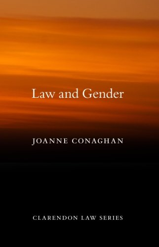 Gender and the Law (Clarendon Law) (Clarendon Law Series) By Joanne Conaghan (Professor of Law, University of Bristol)