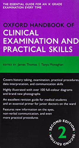 Oxford Handbook of Clinical Examination and Practical Skills By James Thomas (Consultant Musculoskeletal Radiologist, Consultant Musculoskeletal Radiologist, Nottingham University Hospitals NHS Trust, Nottingham, UK)