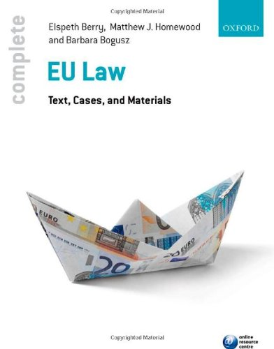 Complete EU Law: Text, Cases, and Materials By Elspeth Berry