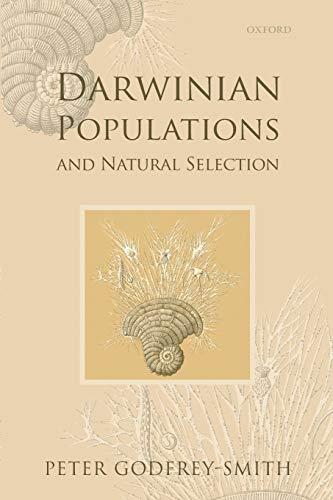 Darwinian Populations and Natural Selection by Peter Godfrey-Smith (Harvard University)