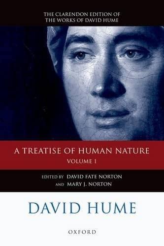 David Hume: A Treatise of Human Nature: Volume 1: David Hume: A Treatise of Human Nature Texts by David Fate Norton (McGill University, Canada)