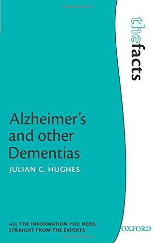 Alzheimer's and other Dementias By Julian C. Hughes (Consultant in Old Age Psychiatry and Honorary Professor of Philosophy of Ageing, Northumbria Healthcare NHS Trust and Institute for Ageing and Health, Newcastle University, UK)