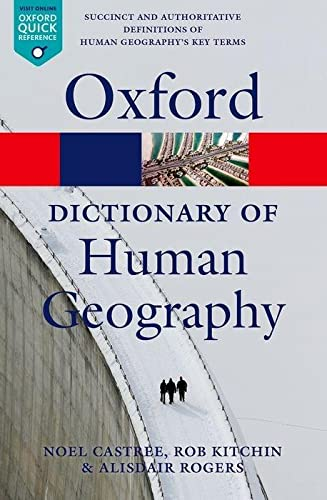 A Dictionary of Human Geography By Alisdair Rogers (Keble College, University of Oxford)