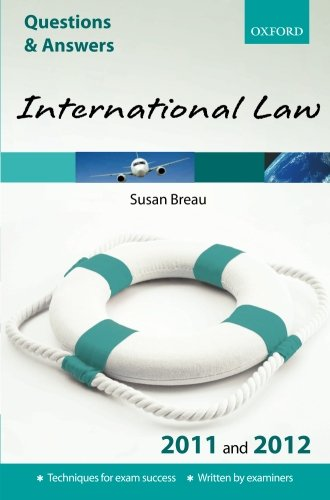 Q & A International Law 2011 and 2012 (Questions & Answers (Oxford)) (Law Questions & Answers) By Susan Breau