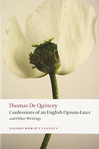 Confessions of an English Opium-Eater and Other Writings von Thomas De Quincey