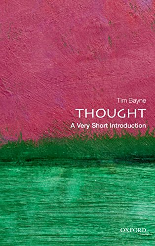 Thought: A Very Short Introduction By Tim Bayne (Professor of Philosophy, The University of Manchester)