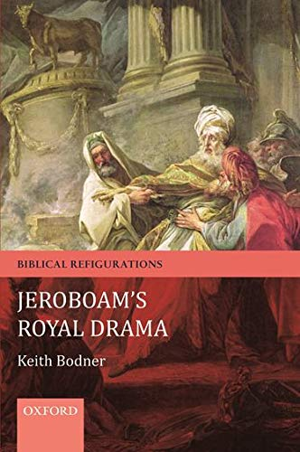 Jeroboam's Royal Drama By Keith Bodner