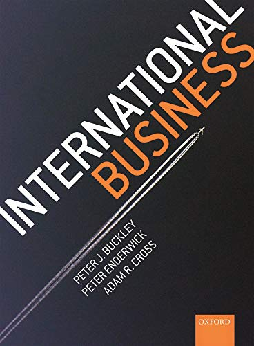 International Business By Peter J. Buckley (Professor of International Business and Founder Director of the Business Confucius Institute, University of Leeds)