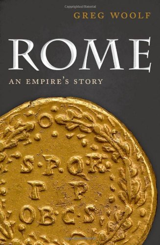 Rome By Greg Woolf (Professor of Ancient History, University of St Andrews)