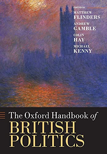 The Oxford Handbook of British Politics By Matthew Flinders (Reader in Parliamentary Government and Governance at the University of Sheffield.)