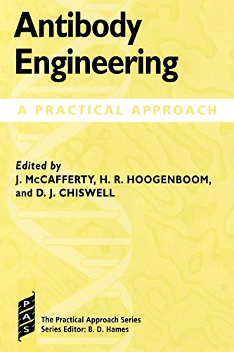 Antibody Engineering: A Practical Approach by John McCafferty