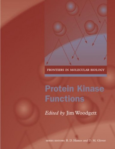 Protein Kinase Functions By James Woodgett (Ontario Cancer Institute, University of Toronto)
