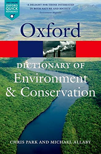 A Dictionary of Environment and Conservation By Edited by Michael Allaby