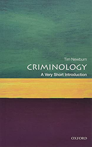 Criminology: A Very Short Introduction (Very Short Introductions) By Tim Newburn (Professor of Criminology and Social Policy, The London School of Economics and Political Science)