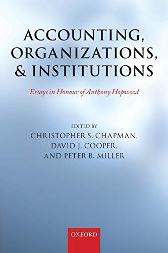 Accounting, Organizations, and Institutions By Edited by Christopher S. Chapman