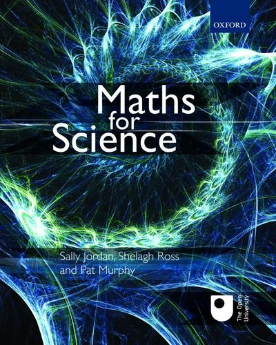 Maths for Science By Sally Jordan (Senior Lecturer, The Open University)