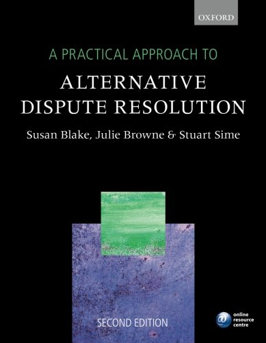 A Practical Approach to Alternative Dispute Resolution By Susan H. Blake