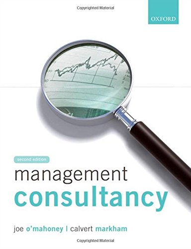 Management Consultancy By Joe O'Mahoney (Senior Lecturer at Cardiff Business School and a Fellow of the CIPD)