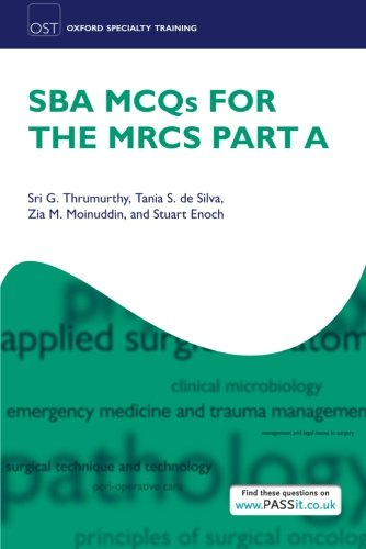 SBA MCQs for the MRCS Part A (Oxford Specialty Training: Revision Texts) By Sri G. Thrumurthy