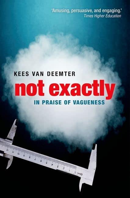 Not Exactly By Kees van Deemter (Reader in Computing Science, University of Aberdeen)