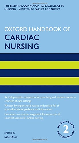 Oxford Handbook of Cardiac Nursing 2/e (Oxford Handbooks in Nursing) By Edited by Kate Olson (Visiting Lecturer, City University, London, UK)