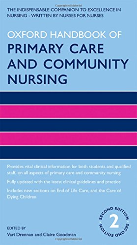 Oxford Handbook of Primary Care and Community Nursing by Vari Drennan (Professor of Health Care & Policy Research, Faculty of Health, Social Care & Education, Kingston University and St. George's University Of London)