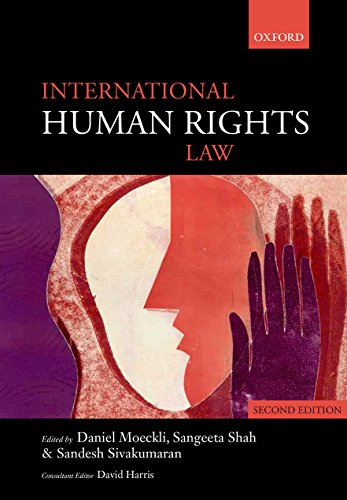 International Human Rights Law By Edited by Daniel Moeckli (Oberassistent in Public law, University of Zurich)
