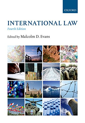 International Law By Edited by Malcolm Evans (Professor of Public International Law, University of Bristol)