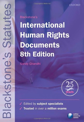 Blackstone's International Human Rights Documents (Blackstone's Statutes) (Blackstone's Statute Series) Edited by Sandy Ghandhi