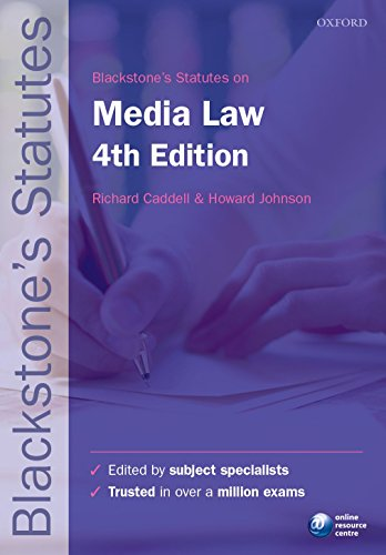 Blackstone's Statutes on Media Law 4/e (Blackstone's Statute Series) By Edited by Richard Caddell (Senior Lecturer in Law, Swansea University)