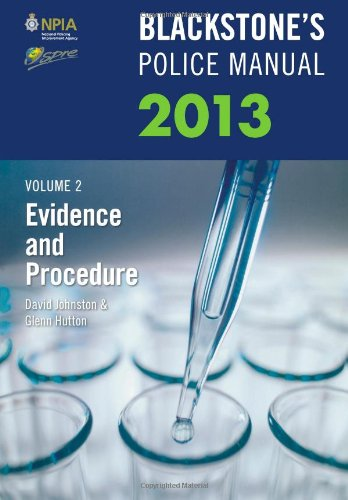 Blackstone's Police Manual: 2013: v. 2: Evidence and Procedure by David Johnston