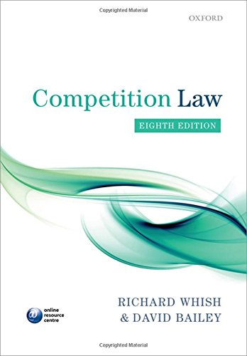 Competition Law by Richard Whish (Emeritus Professor, King's College London)