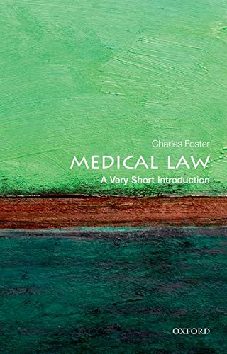 Medical Law: A Very Short Introduction (Very Short Introductions) By Charles Foster