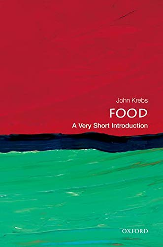 Food: A Very Short Introduction (Very Short Introductions) By Lord John Krebs