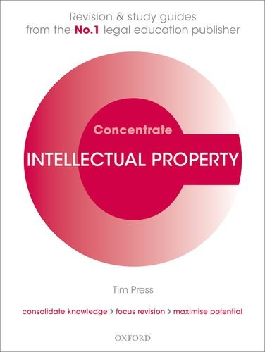 Intellectual Property Law Concentrate: Law Revision and Study Guide By Tim Press