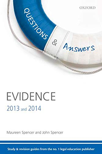 Questions & Answers Evidence 2013-2014: Law Revision and Study Guide by Maureen Spencer