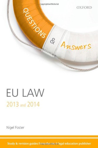 Questions & Answers EU Law 2013-2014: Law Revision and Study Guide (Law Questions & Answers) By Nigel Foster