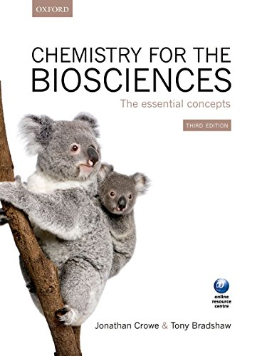 Chemistry for the Biosciences: The Essential Concepts By Jonathan Crowe (Oxford, UK)