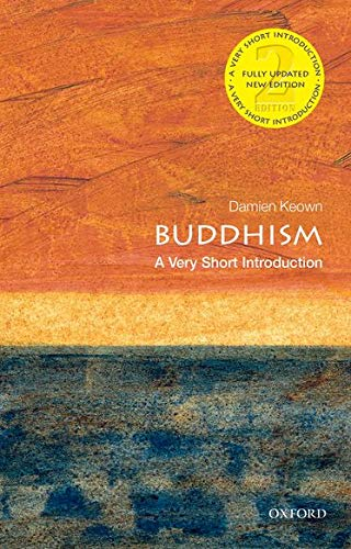 Buddhism: A Very Short Introduction by Damien Keown (Emeritus Professor of Buddhist Ethics, Goldsmith's College, London)