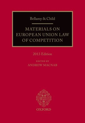 Bellamy and Child: Materials on European Union Law of Competition By Andrew Macnab