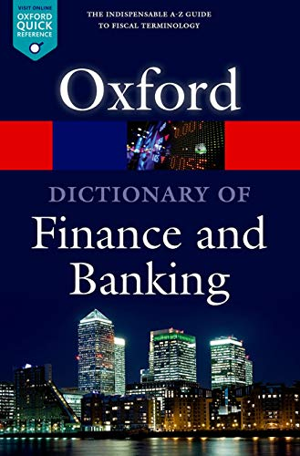 A Dictionary of Finance and Banking 5/e (Oxford Quick Reference) By Market House Books Limited